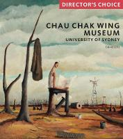 Chau Chak Wing Museum: Director's Choice