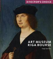 Art Museum Riga Bourse: Director's...
