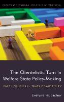 The Clientelistic Turn in Welfare...