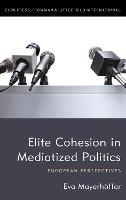 Elite Cohesion in Mediatized ...