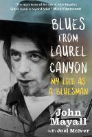 Blues From Laurel Canyon: My Life as ...