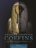 Ancient Egyptian Coffins: Past -...