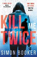 Kill Me Twice: A compulsively ...