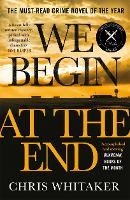 We Begin at the End: 'A beautifully...
