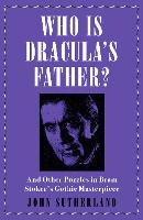 Who Is Dracula's Father?: And Other...