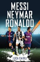 Messi, Neymar, Ronaldo: Updated Edition