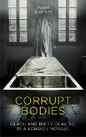 Corrupt Bodies: Death and Dirty...