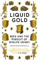 Liquid Gold: Bees and the Pursuit of...