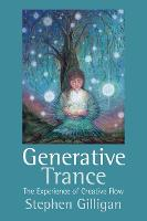 Generative Trance: The experience of...