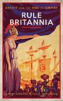 Rule Britannia: Brexit and the End of...