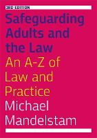 Safeguarding Adults and the Law, ...