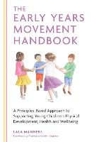 The Early Years Movement Handbook: A...