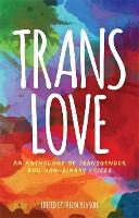 Trans Love: An Anthology of...