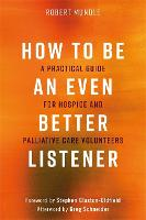 How to Be an Even Better Listener: A...