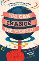 You Can Change the World!: Everyday...