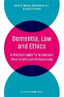 Dementia, Law and Ethics: A Practical...