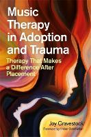Music Therapy in Adoption and Trauma:...