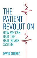 The Patient Revolution: How We Can...