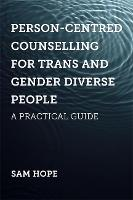 Person-Centred Counselling for Trans...