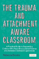 The Trauma and Attachment-Aware...