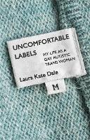 Uncomfortable Labels: My Life as a ...