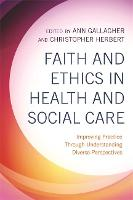Faith and Ethics in Health and Social...