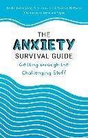 The Anxiety Survival Guide: Getting...