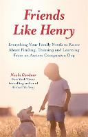 Friends like Henry: Everything Your...