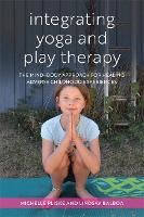 Integrating Yoga and Play Therapy: ...