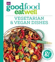 Good Food Eat Well: Vegetarian and...