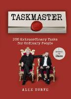 Taskmaster: 200 Extraordinary Tasks...