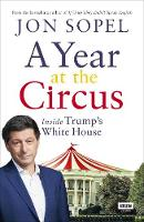 A Year At The Circus: Inside Trump's...