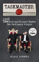 Taskmaster: 220 Extraordinary Tasks...