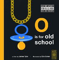 O is for Old School: A Hip Hop...