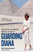 Guarding Diana - Protecting The...