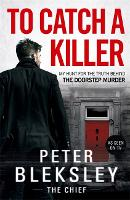To Catch A Killer: My Hunt for the...