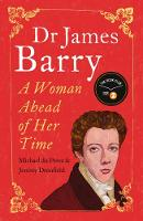 Dr James Barry: A Woman Ahead of Her...