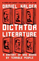 Dictator Literature: A History of...