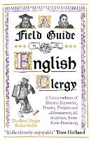 A Field Guide to the English Clergy: ...