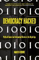 Democracy Hacked: How Technology is...