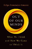 Out of Our Minds: What We Think and...