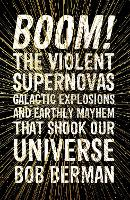 Boom!: The Violent Supernovas,...