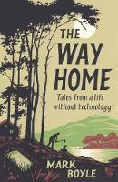 The Way Home: Tales from a Life...