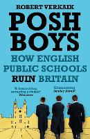 Posh Boys: How English Public Schools...
