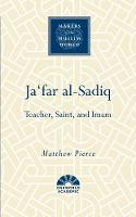Ja'far al-Sadiq: Teacher, Saint, and...