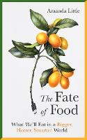 The Fate of Food: What We'll Eat in a...