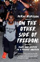 On the Other Side of Freedom: Race ...