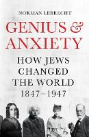 Genius and Anxiety: How Jews Changed...