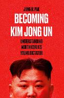 Becoming Kim Jong Un: Understanding...
