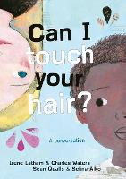 Can I Touch Your Hair?: A conversation